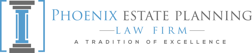 Phoenix Estate Planning Attorneys – Phoenix Trust Attorney
